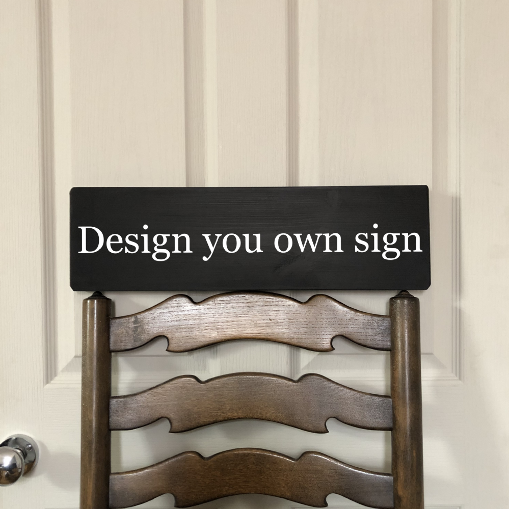 BESPOKE Solid Wood Sign. Your Own Design. BLACK OR GREY